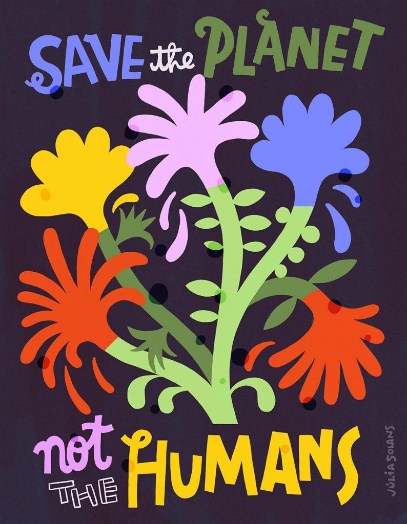 Save the planet, not the humans - Júlia Solans